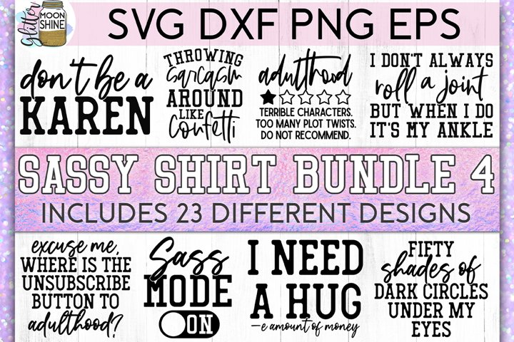Sassy Shirt Bundle of 23 #4 SVG DXF PNG EPS Cutting Files