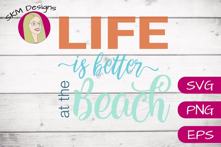 Life is Better at the Beach| SVG Cut File