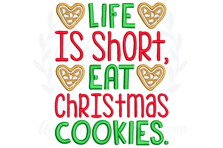 Life is Short, Eat Christmas Cookies Embroidery File