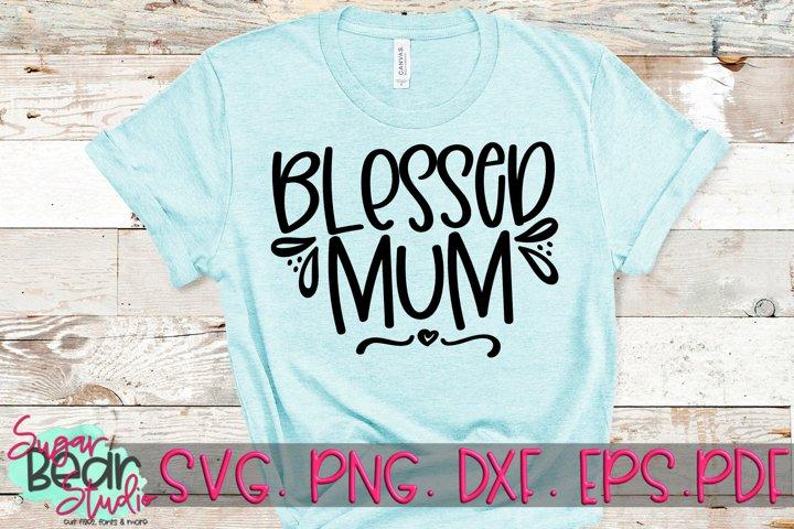 Blessed Mum - A Mum SVG