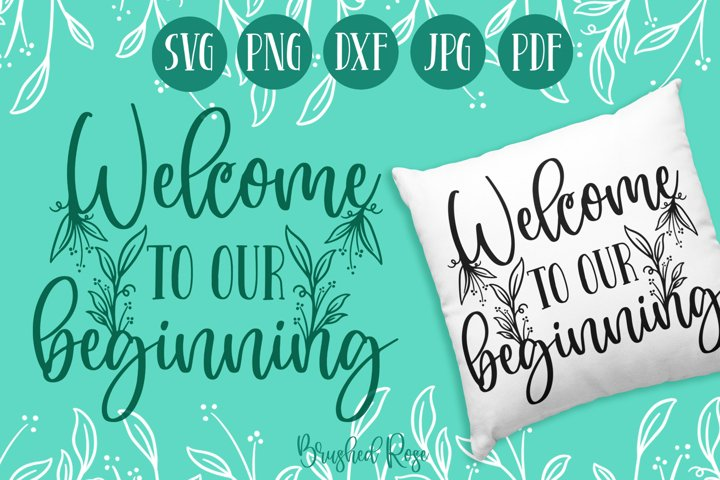 Welcome to our beginning | Wedding SVG | Love