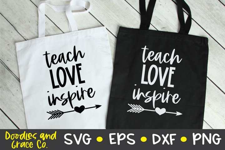 Teach Love Inspire SVG - Teacher SVG - EPS - DXF - PNG - SVG