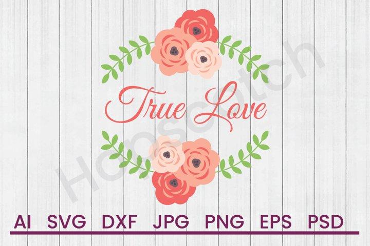 True Love SVG, DXF File, Cuttatable File