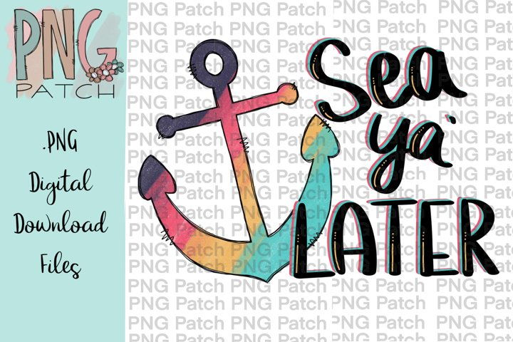 Sea Ya Later, Colorful Anchor, Beach PNG File