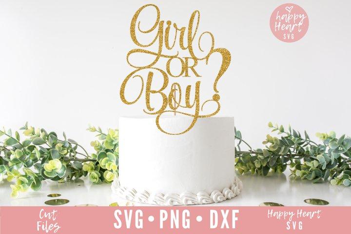 Girl Or Boy Cake Topper SVG - Gender Reveal SVG