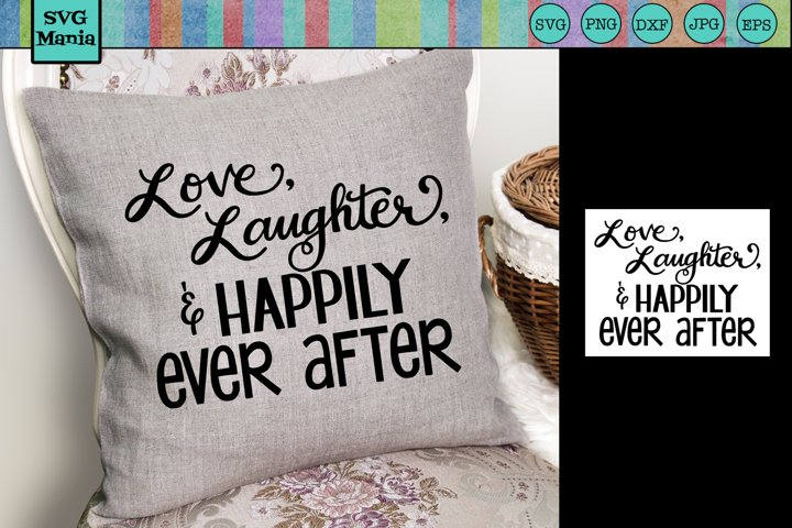 Wedding SVG, Love and Laughter SVG, Happily Ever After SVG