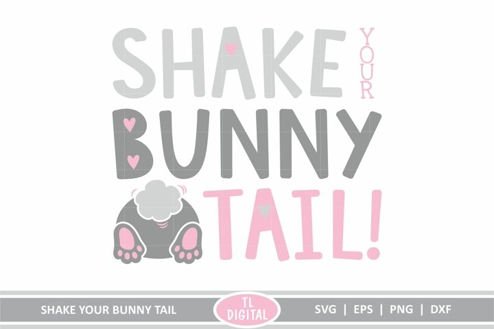 Shake your Bunny Tail - Easter - SVG|EPS|PNG|DXF