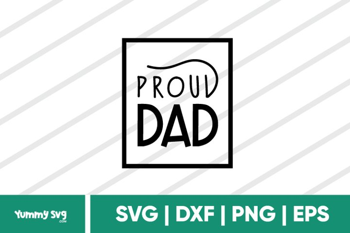 Proud Dad - Fathers Day SVG