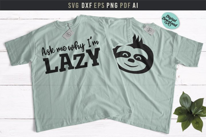 Ask me why Im lazy Sloth flipped shirt Svg funny shirt gift