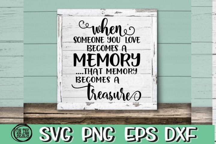 When Someone You Love -Memory - Treasure - SVG PNG EPS DXF