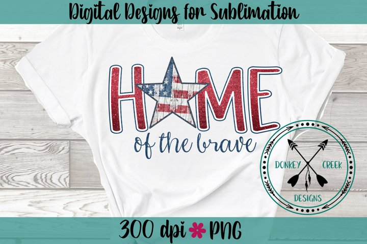 Home of the Brave Patriotic Sublimation Design