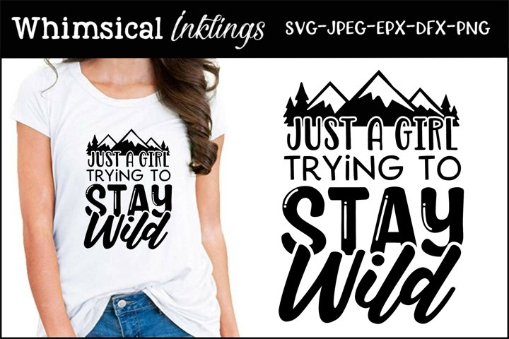 Just A Girl-Stay Wild SVG