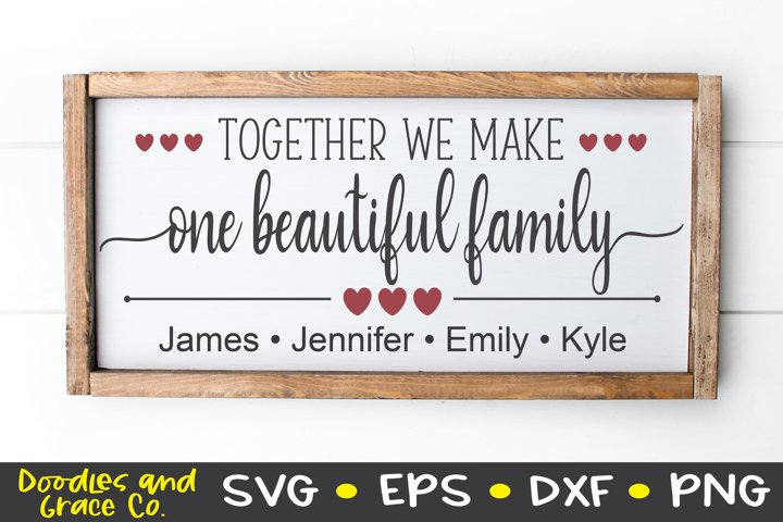 Together We Make One Beautiful Family - Family SVG - SVG - E