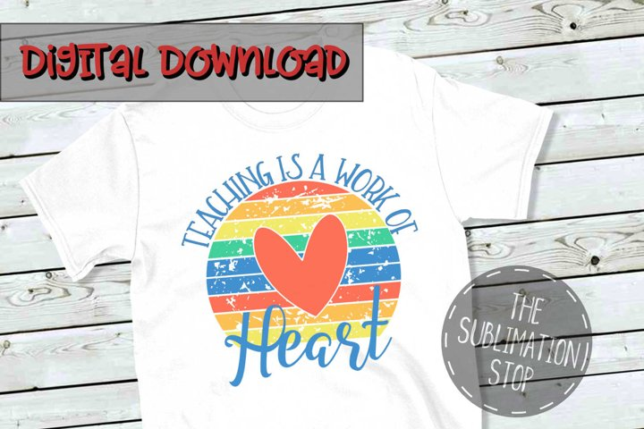 Teaching Is A Work Of Heart - PNG File - Sublimation Design example