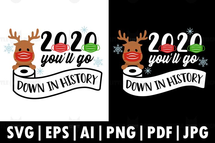 2020,Youll Go Down In History SVG, Santa Mask, Holiday PNG