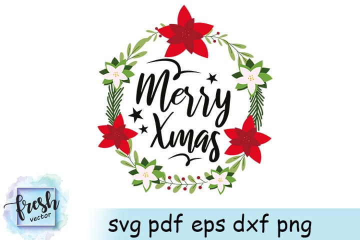 Merry Christmas Svg Christmas Flowers Merry Xmas Decor