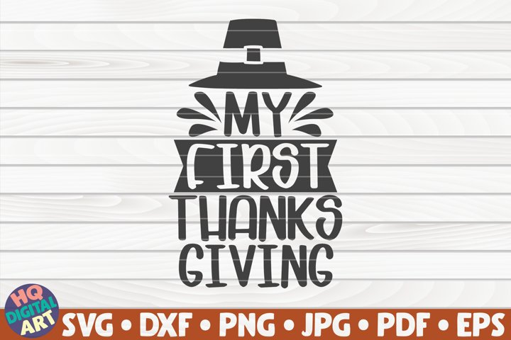My first thanksgiving SVG | Thanksgiving quote