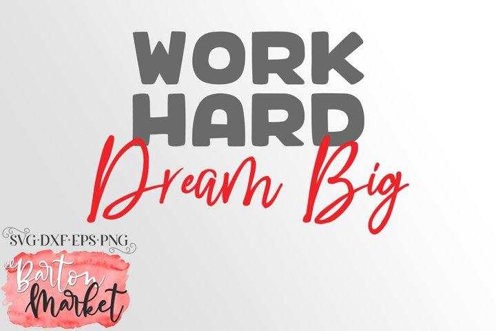 Work Hard Dream Big SVG DXF EPS PNG