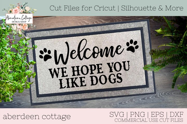 Welcome We Hope You Like Dogs Doormat SVG