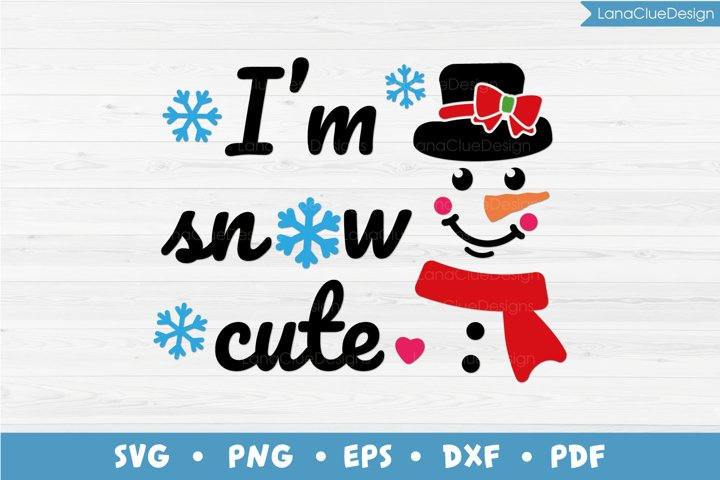 Im Snow Cute, Snowman, Funny Christmas SVG PNG DXF EPS PDF