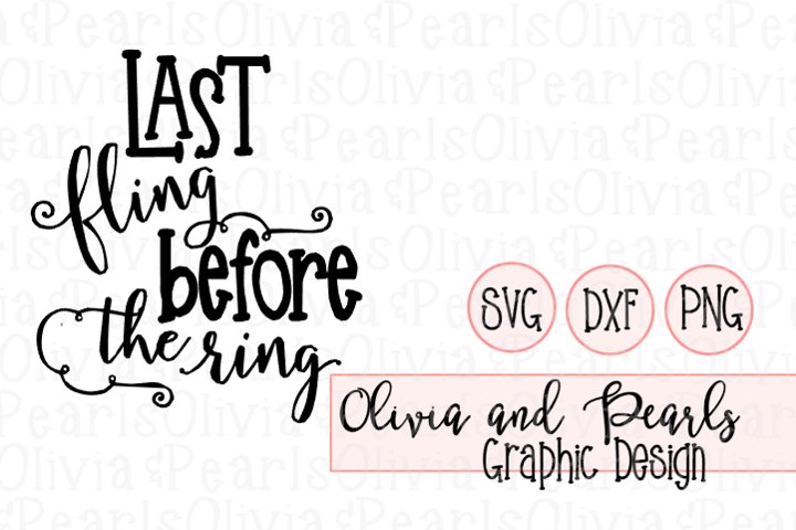 Last Fling Before the Ring, Wedding, Bachelorette Party, Digital Cutting File, SVG, DXF, PNG for Cameo or Cricut Machine
