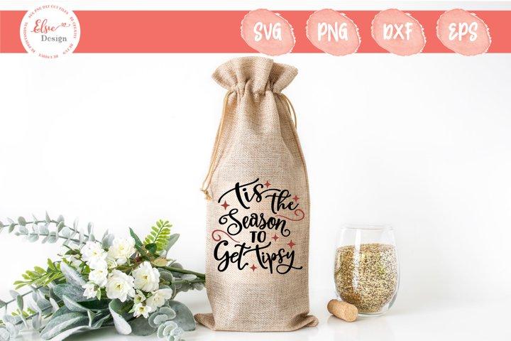 Christmas Wine Bag - Tis The Season To Get Tipsy SVG