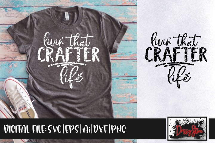 Livin that Crafter life Grunge SVG DXF Ai EPS PNG