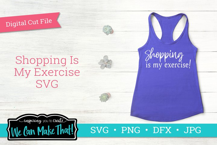Shopping is my exercise SVG