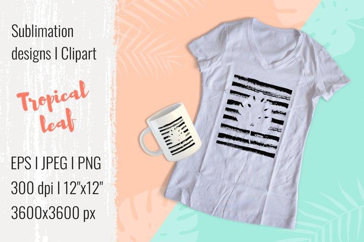 Sublimation designs | Clipart | Tropical leaf| EPS JPG PNG