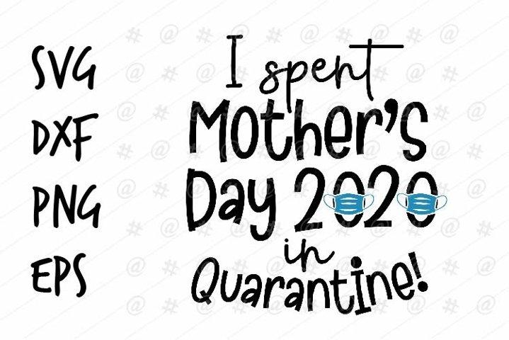 I spent Mothers day 2020 in quarantine SVG design