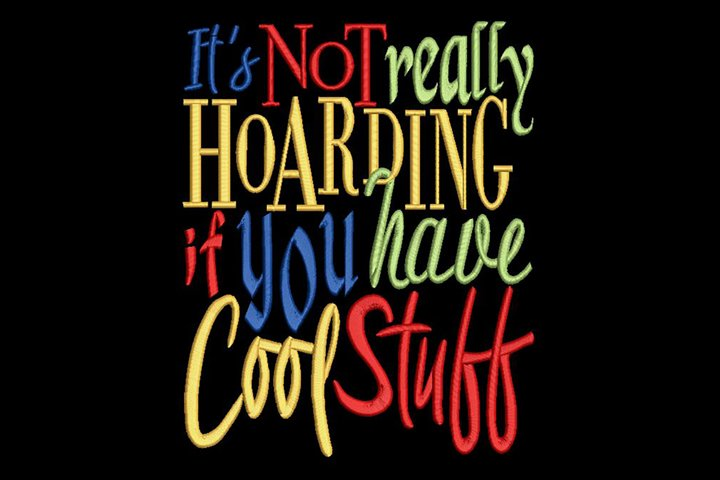 Funny Quote for Crafters About Hoarding