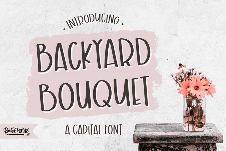 Backyard Bouquet, a capital font