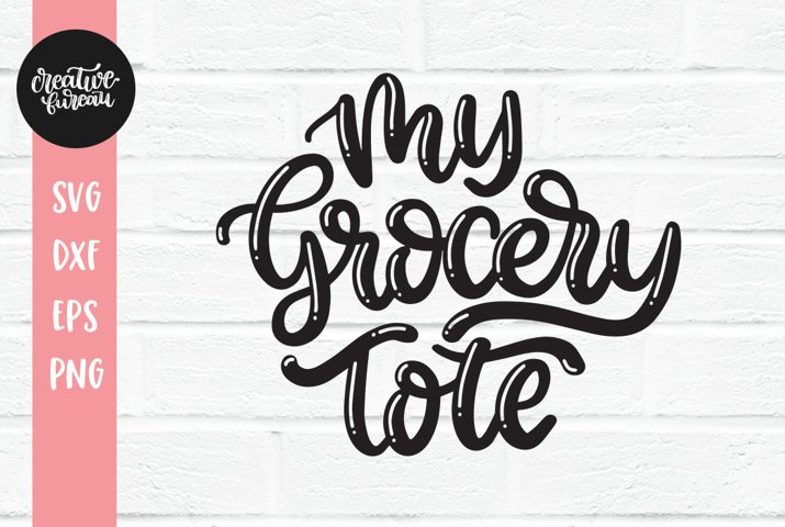 Groceries SVG, Tote Bag SVG, My Grocery Tote SVG