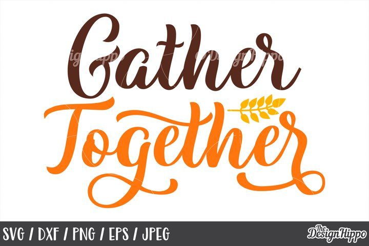 Thanksgiving Sign, Gather Together SVG, PNG, DXF, Cut Files