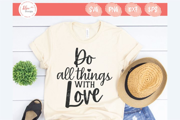 Do All Things With Love SVG Cut Files