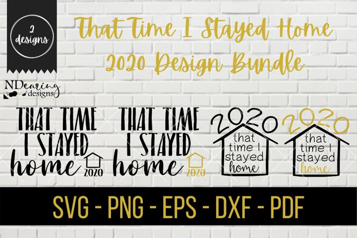 2020 That Time I Stayed At Home Design Bundle SVG File COVID