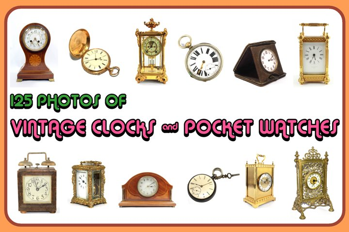 125 Photographs of Retro Vintage Clocks and Pocket Watches