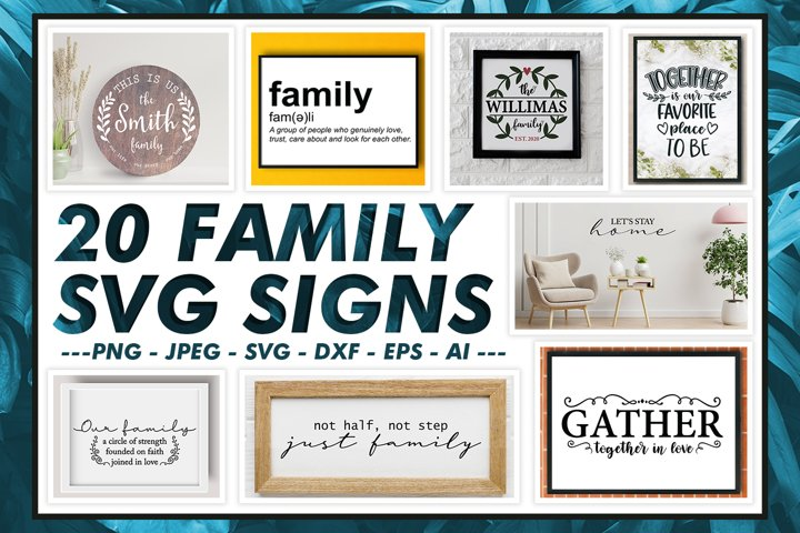 Family SVG Signs - 20 Different Designs