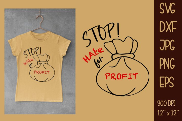Stop Hate for profit SVG DXF PNG EPS JPG.