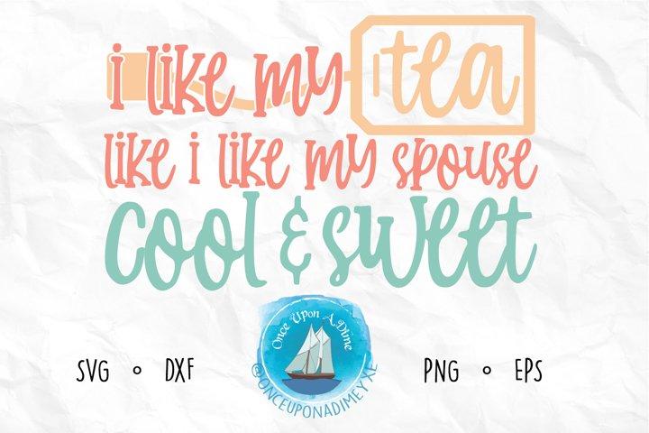I Like My Sweet Tea Cool   Tea   Sweet Tea SVG Cut File example 1