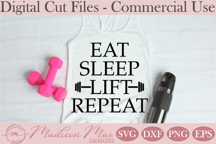 Fitness Weight Lifting SVG, Eat Sleep Lift Repeat