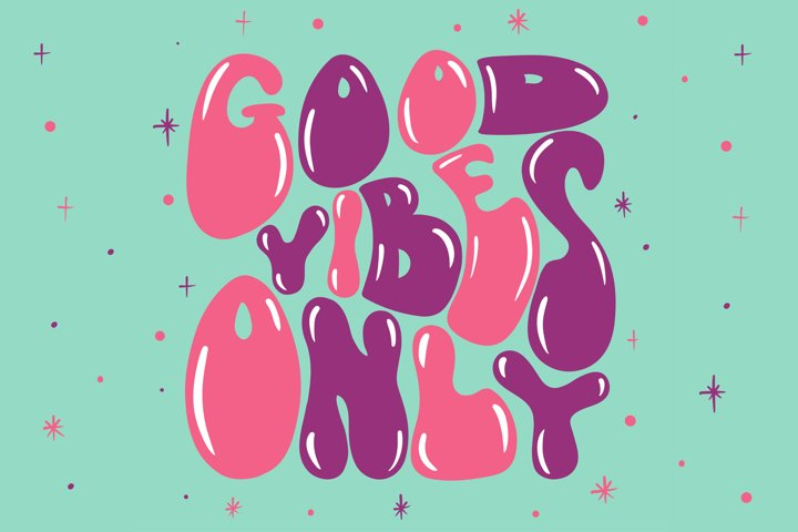 70s retro hand lettering good vibes only.