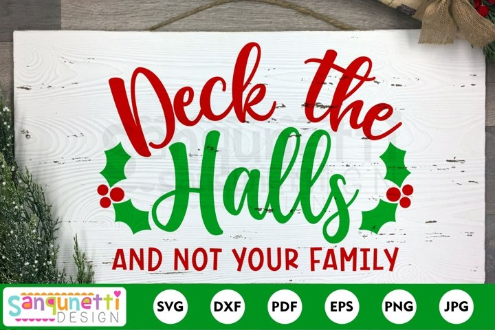 Deck the Halls and not your Family SVG, funny Christmas svg