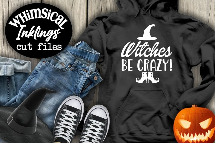 Witches Be Crazy-Halloween SVG