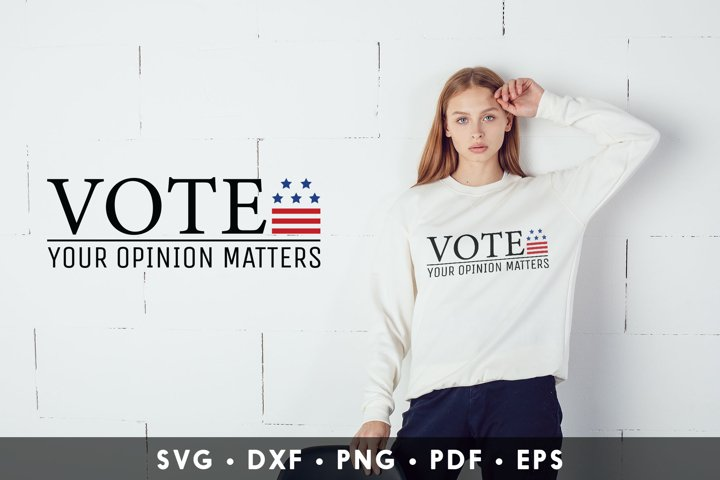 Vote Your Opinion Matters, Vote 2020 SVG, American Election