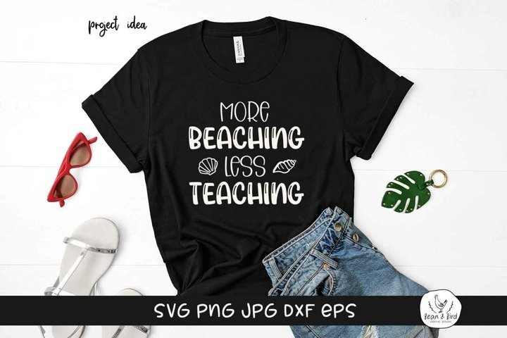 More Beaching Less teaching Summer SVG