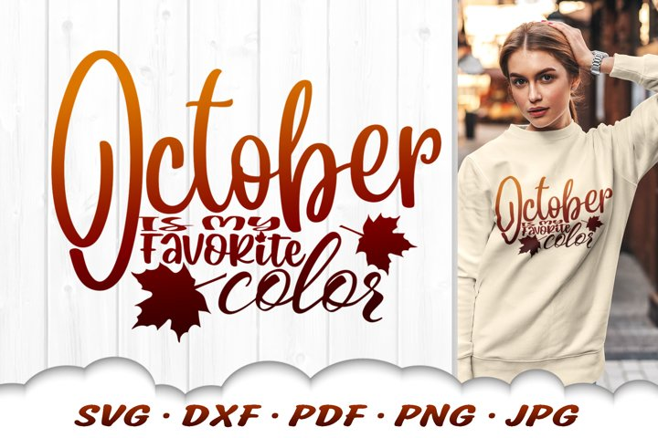 October Is My Favorite Color Fall SVG DXF Cut Files