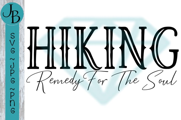 Hiking - Remedy For The Soul - SVG File 1255