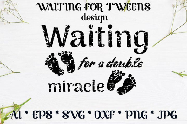 Waiting for double miracle Tweens design with baby footprint