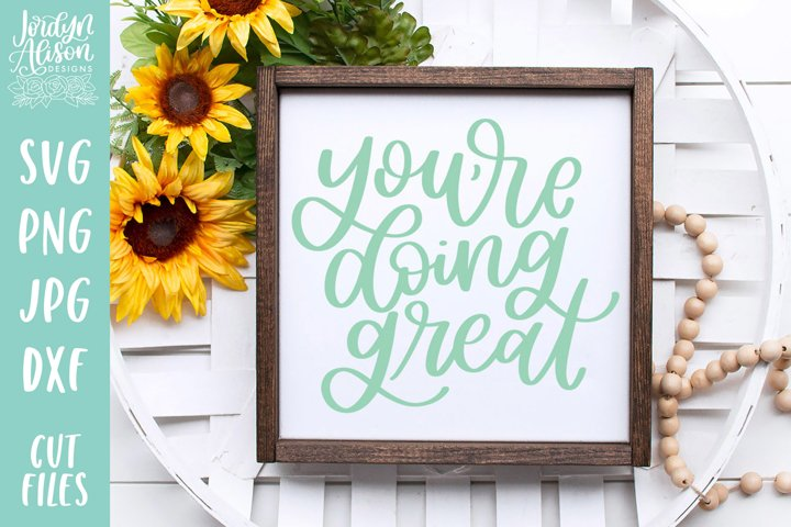 Youre Doing Great, Positive Vibes SVG Cut File